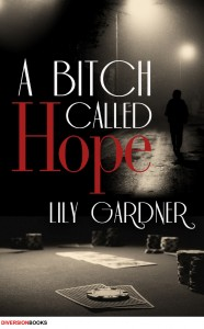 A Bitch Called Hope, by Lily Gardner