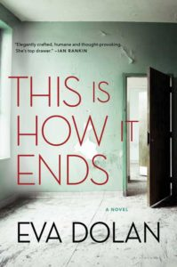 This is How it Ends, by Eva Dolan