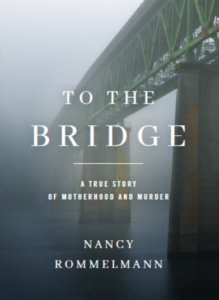 Book Cover: To the Bridge by Nancy Rommelmann
