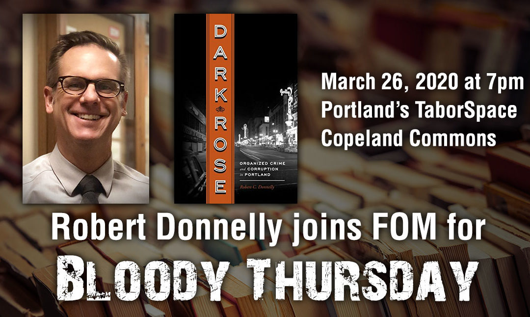 Bloody Thursday, March 26, 2020—CANCELLED, SPEAKER RESCHEDULED