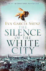 The Silence of the White City by Eva Garcia Saenz