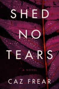 Book Cover: Shed No Tears, by Caz Frear