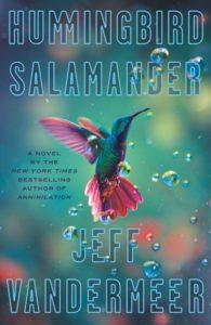 Hummingbird Salamander, by Jeff VanderMeer