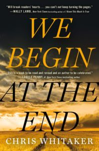 We Begin at the End, by Chris Whitaker