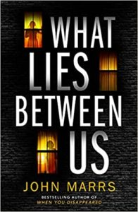 What Lies Between Us, by John Marrs