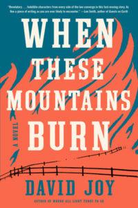 When These Mountains Burn, by David Joy